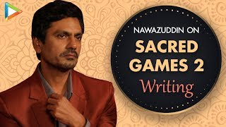 """Sacred Games 2 ki writing AMAZING hai"": Nawazuddin Siddiqui"