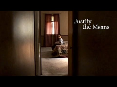 Justify the Means  Short Film 2009