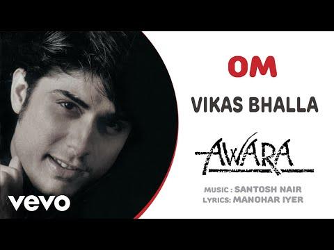Om - Awara| Vikas Bhalla | Official Hindi Pop Song