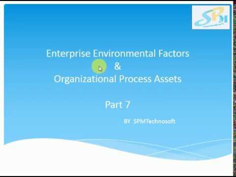 Enterprise Environmental factors & Organization Process Assets Part 7