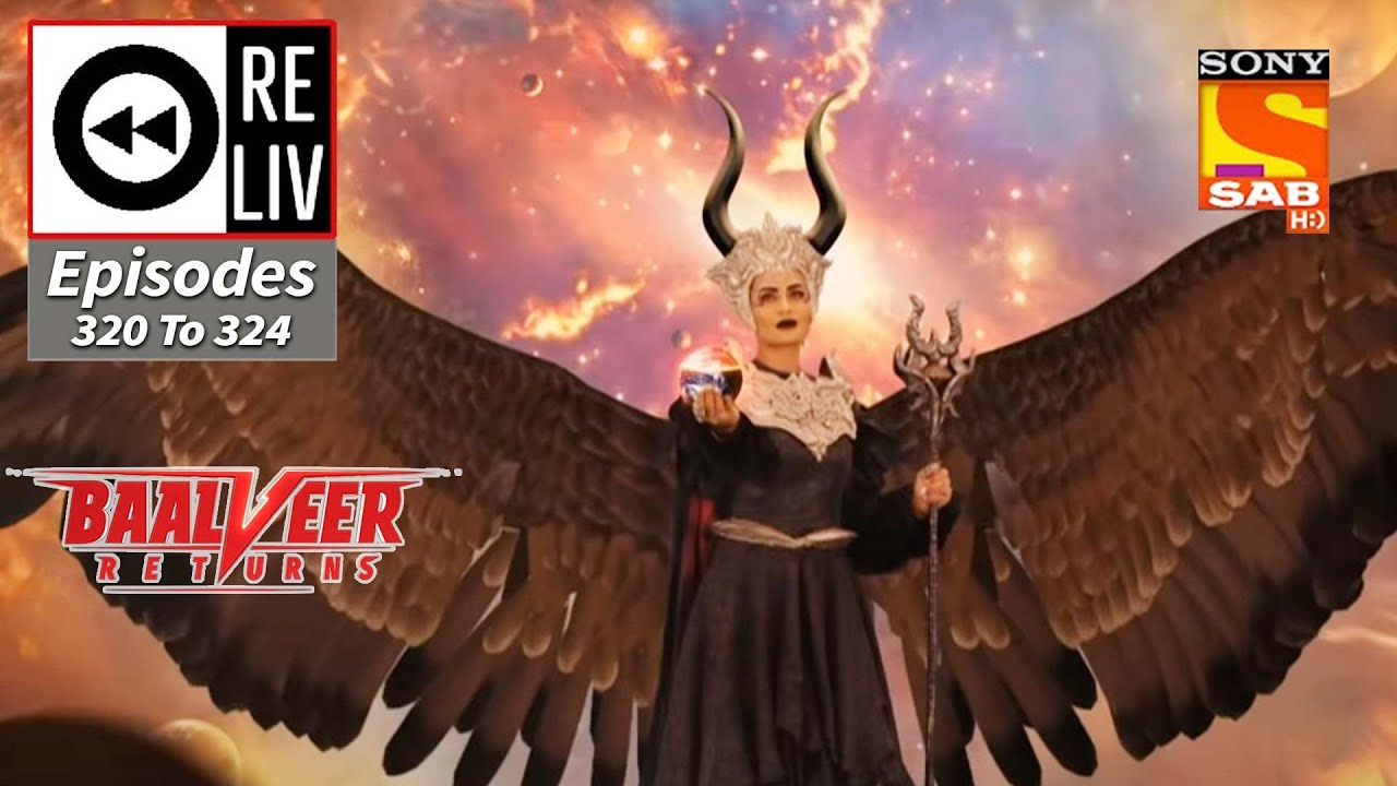 Download Weekly ReLIV - Baalveer Returns - 15th March 2021 To 19th March 2021 - Episodes 320 To 324