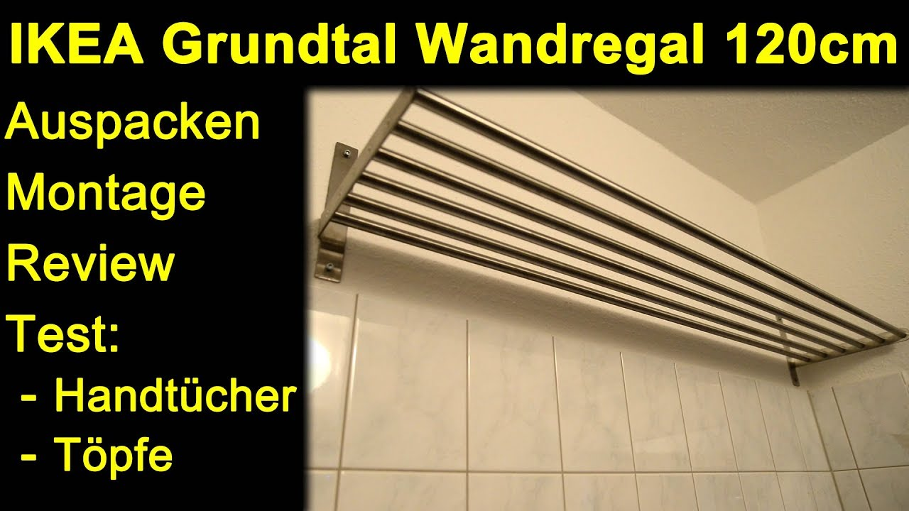 Ikea Glasregal Grundtal Ikea Grundtal Wandregal 120cm Auspacken Montage Mit Messing Dübel Review Test Handtücher Töpfe