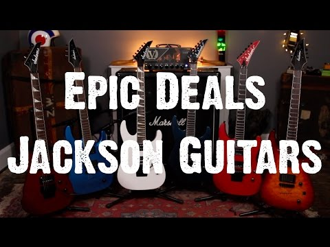 Epic Deals - Jackson Guitars - Sorry Miss Jackson, This Is A Deal!!!