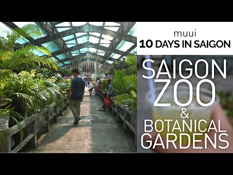 SAIGON DAY 7: Zoo & Botanical Gardens