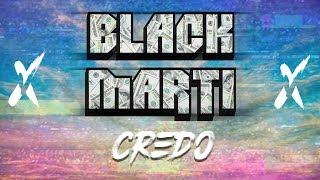 Black Marti - Credo | ПРЕМЬЕРА КЛИПА