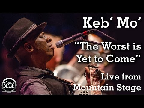 """Keb' Mo' - """"The Worst Is Yet To Come"""" - Live From Mountain Stage"""