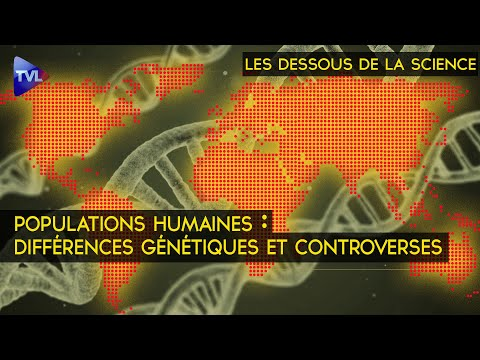 Populations humaines: différences génétiques et controverses – Les Dessous de la Science - TVL