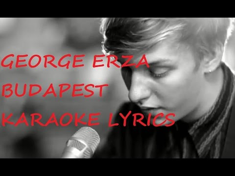 GEORGE EZRA - BUDAPEST KARAOKE VERSION LYRICS