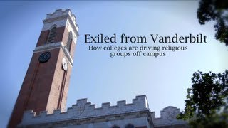 Exiled from Vanderbilt: How Colleges are Driving Religious Groups off Campus