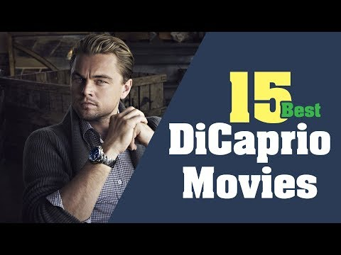 15 Best Movies of Leonardo DiCaprio