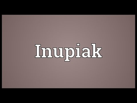Inupiak Meaning