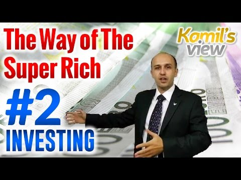 How to Make Money The Way The Super Rich Do - PART 2 - Golden Rules of Investing