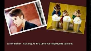 Justin Bieber As Long As You Love Me (chipmunks version)
