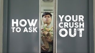 How To Ask Your Crush Out
