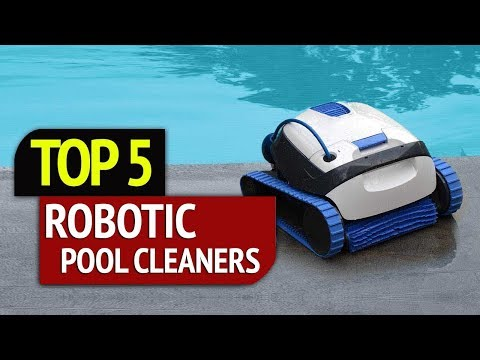 TOP 5: Robotic Pool Cleaners 2018