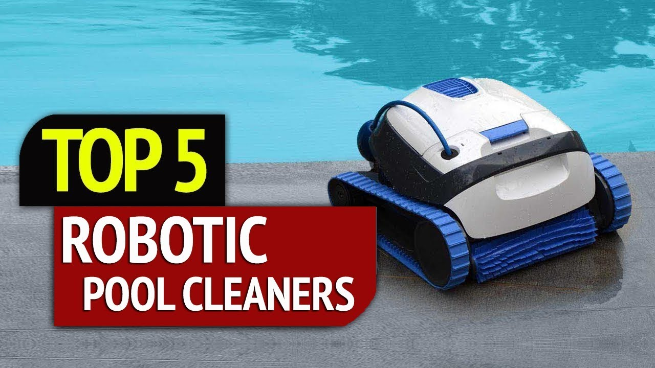Top 5 Robotic Pool Cleaners Youtube