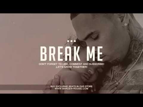 'Break Me' - Soul Rnb x Chris Brown Type Beat FREE (Prod: Marzen Rouse)