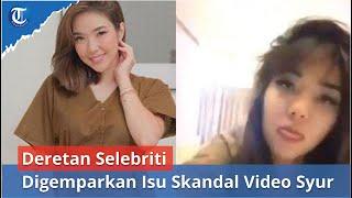 Deretan Selebriti Digemparkan Isu Skandal Video Syur