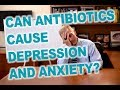 Can Antibiotics Cause Depression and Anxiety - Dr. Minkoff & BodyHealth