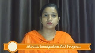 Atlantic Immigration Pilot Program : Who can apply   Immigrate to Canada