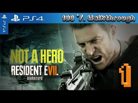 Resident Evil 7: Not A Hero - 100% Walkthrough - Part 1 (100% Guide - All Collectibles)