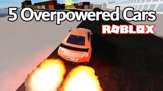 5 Overpowered Cars | Roblox Vehicle Simulator