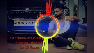 Le Chakk Main Aa Gaya {Panjabi Dhol Mix} Dj Appar