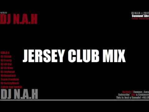 JERSEY CLUB MIX (DJ Frosty, DJ Jayhood, DJ Lil Man, Team Franklin) - DJ N.A.H