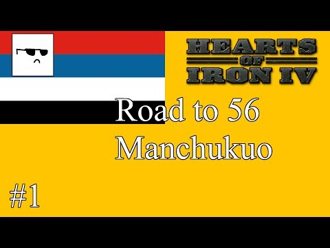 Hoi4 -Road to 56- Manchukuo: Restoring the Qing Part 1: Prelude