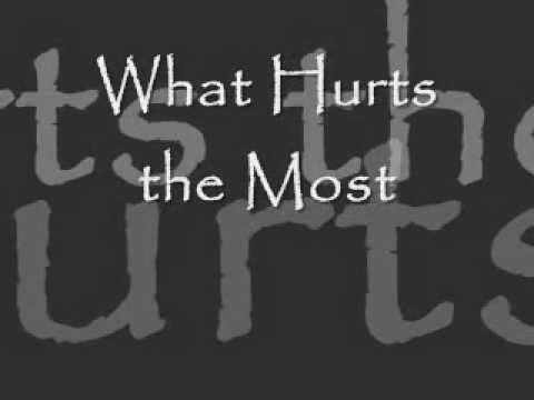 What Hurts the Most lyrics
