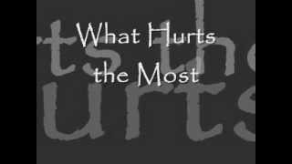 What Hurts the Most lyrics