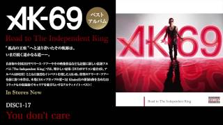 AK-69 ベストアルバム「Road to The Independent King」 IN STORES NOW!...