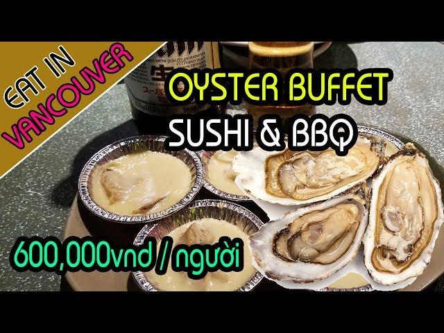 VALENTINE ĂN HÀU NGẬP MẶT Ở DOWNTOWN VANCOUVER - Oyster Buffet & Sushi at Shabusen