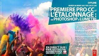 Tutoriel étalonnage Premiere Pro CC : De Photoshop à Lumetri |Adobe France