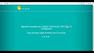 CONFIGURANDO O MODEM ADSL OI VELOX MODELO TECHNICOLOR , DO ZERO