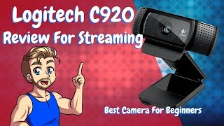 Logitech c920 For Twitch Streaming