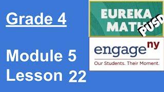 Eureka Math Grade 4 Module 5 Lesson 22