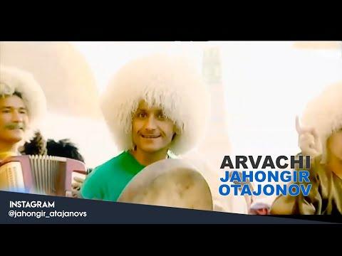 Jahongir Otajonov - Arvachi | Жахонгир Отажонов - Арвачи