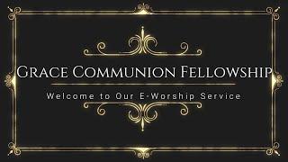 Grace Communion Fellowship - November 1, 2020 Worship Service