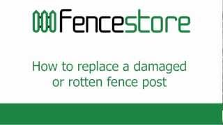 How To Replace A Damaged Or Rotten Garden Fence Post