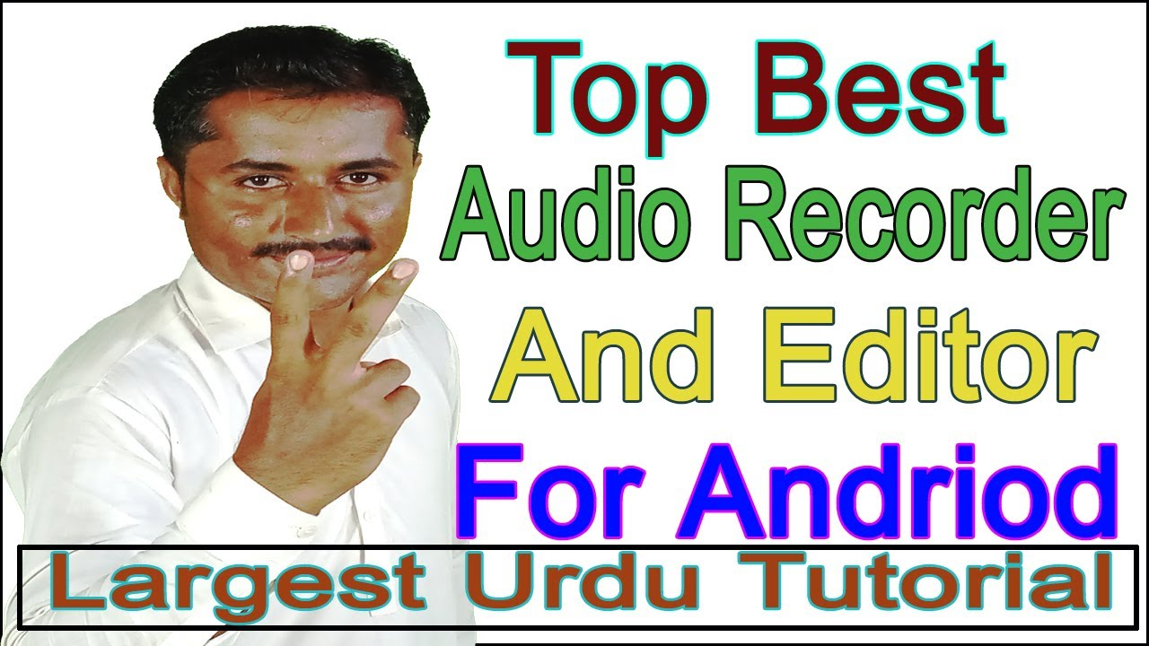 Top Best Audio Recorder and Audio Editing Application for android urdu tutorial