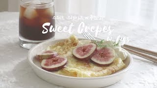 No Bake : Sweet Crepes with. Figs 무화과 크레페 | SweetHailey