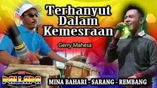 Download TERHANYUT DALAM KEMESRAA- SULUK Khas GERRY MAHESA NEW PALLAPA REMBANG TERBARU