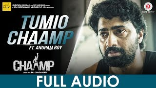 Tumio Chaamp – Full Audio | Chaamp | Dev & Rukmini | Anupam Roy | Raj …