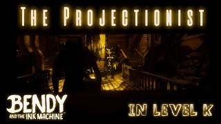 The Projectionist in level K + double chase 2