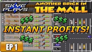 Another Brick In The Mall (ABITM) Part 1 ►INSTANT PROFITS!◀ Gameplay/Let's Play