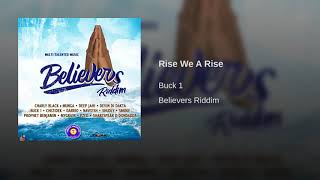Buck 1 - Rise We A Rise (Believers Riddim) February 2019