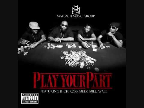 Play Your Part Maybach Music Group Youtube
