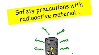 Safety Precautions with Radioactive Material - IGCSE Physics