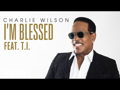 Charlie Wilson  Im Blessed Audio ft TI
